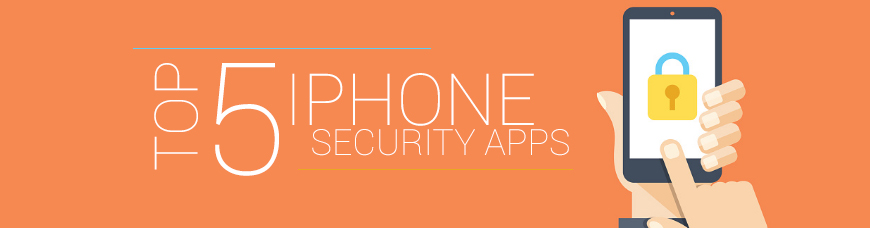 iphone security apps top 5 iphone security apps for a safer 2017 12303